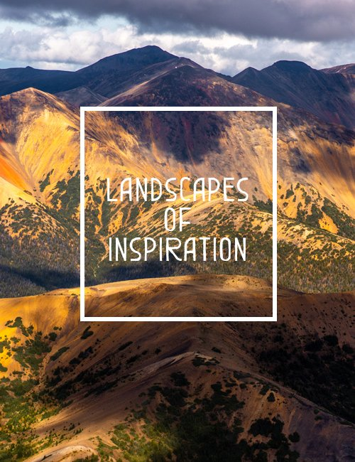 Landscapes of Inspiration